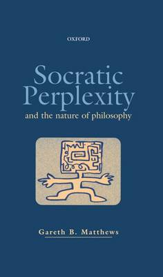 Socratic Perplexity and the Nature of Philosophy (Hardback)