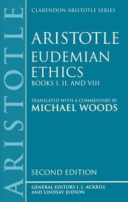 Eudemian Ethics Books I, II, and VIII - Clarendon Aristotle Series (Paperback)