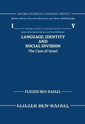 Language, Identity and Social Division: Case of Israel - Oxford Studies in Language Contact (Hardback)