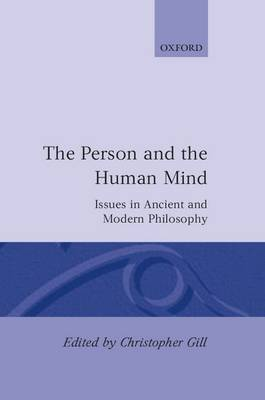 The Person and the Human Mind: Issues in Ancient and Modern Philosophy (Hardback)