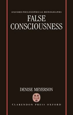 False Consciousness - Oxford Philosophical Monographs (Hardback)