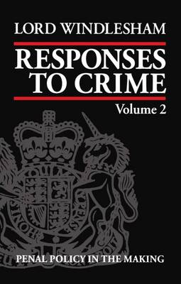 Responses to Crime: Penal Policy in the Making (Hardback)