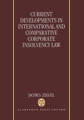 Current Developments in International and Comparative Corporate Insolvency Law (Hardback)