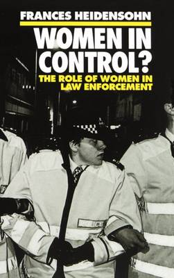 Women in Control?: The Role of Women in Law Enforcement - Clarendon Paperbacks (Paperback)