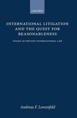 International Litigation and the Quest for Reasonableness: Essays in Private International Law (Hardback)