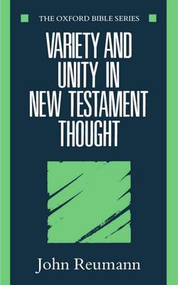 Variety and Unity in New Testament Thought - Oxford Bible (Paperback)