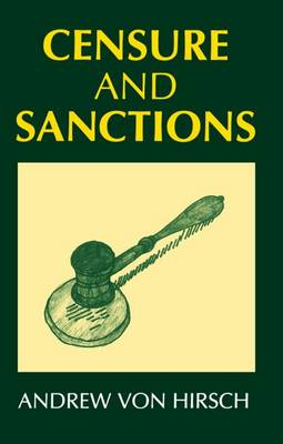 Censure and Sanctions - Oxford Monographs on Criminal Law & Justice (Paperback)