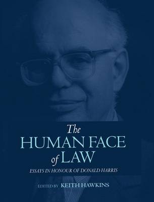 The Human Face of Law: Essays in Honour of Donald Harris (Hardback)