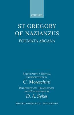 Gregory of Nazianzus: Poemata Arcana - Oxford Theological Monographs (Hardback)