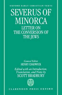 Severus of Minorca: Letter on the Conversion of the Jews - Oxford Early Christian Texts (Hardback)