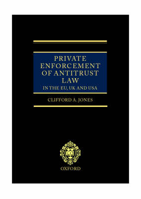 Private Enforcement of Antitrust Law in the EU, UK and USA (Hardback)