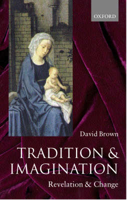 Tradition and Imagination: Revelation and Change (Hardback)