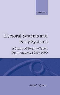 Electoral Systems and Party Systems: A Study of Twenty-Seven Democracies, 1945-1990 - Comparative European Politics (Hardback)