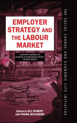 Employer Strategy and the Labour Market - Social Change and Economic Life Initiative (Hardback)