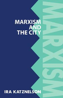 Marxism and the City - Marxist Introductions (Paperback)