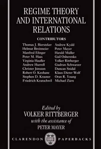 Regime Theory and International Relations - Clarendon Paperbacks (Paperback)