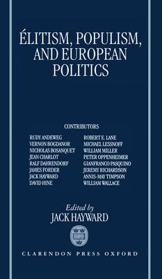 Elitism, Populism and European Politics (Hardback)
