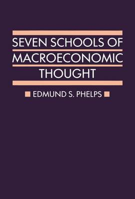 Seven Schools of Macroeconomic Thought - Ryde Lectures (Hardback)
