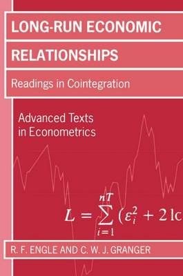 Long Run Economic Relationships: Readings in Cointegration - Advanced Texts in Econometrics (Paperback)
