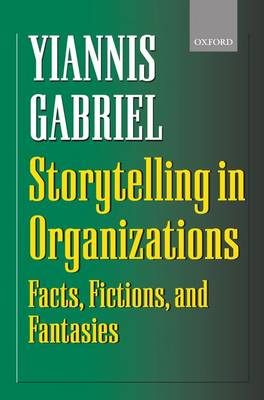 Storytelling in Organizations: Facts, Fictions and Fantasies (Hardback)