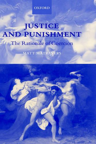Justice and Punishment: The Rationale of Coercion (Hardback)