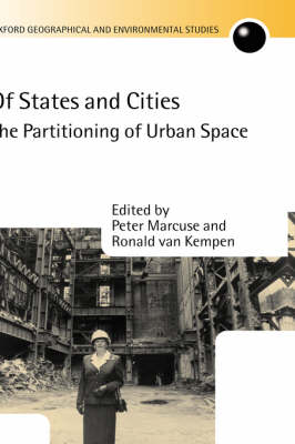 Of States and Cities: The Partitioning of Urban Space - Oxford Geographical & Environmental Studies (Hardback)