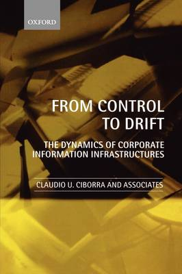 From Control to Drift: The Dynamics of Corporate Information Infrastructures (Hardback)