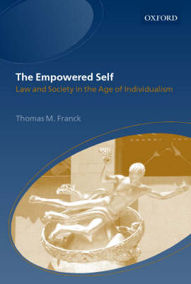 The Empowered Self: Law and Society in the Age of Individualism (Hardback)