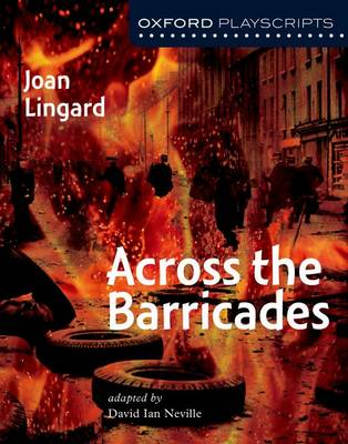 Oxford Playscripts: Across the Barricades (Paperback)