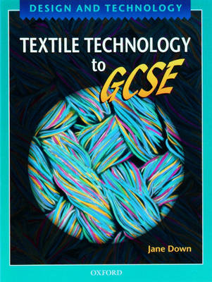 Design and Technology: Textile Technology to GCSE (Paperback)