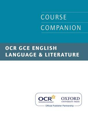 OCR GCE English Language and Literature Course Companion (Paperback)