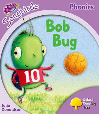 Oxford Reading Tree Songbirds Phonics: Level 1+: Bob Bug (Paperback)