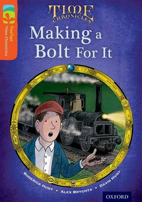 Oxford Reading Tree Treetops Time Chronicles: Level 13: Making a Bolt for it (Paperback)