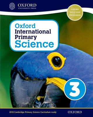Oxford International Primary Science: Stage 3: Age 7-8: Student Workbook 3: Stage 3, age 7-8 (Paperback)