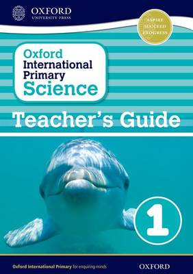 Oxford International Primary Science: Stage 1: Age 5-6: Teacher's Guide 1 (Paperback)
