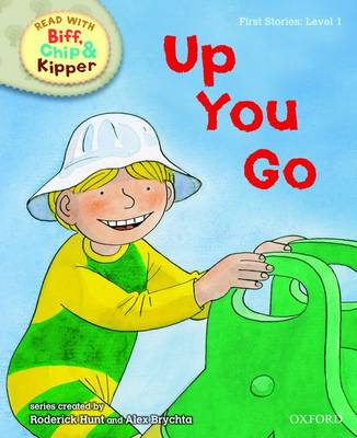 Oxford Reading Tree Read with Biff, Chip, and Kipper: First Stories: Level 1: Up You Go (Hardback)