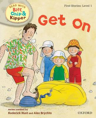 Oxford Reading Tree Read with Biff, Chip, and Kipper: First Stories: Level 1: Get on (Hardback)