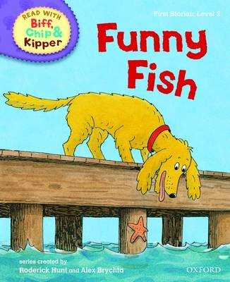 Oxford Reading Tree Read with Biff, Chip, and Kipper: First Stories: Level 2: Funny Fish (Hardback)