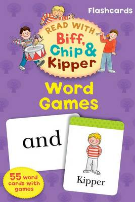 Oxford Reading Tree Read with Biff, Chip, and Kipper Flashcards: Word Games (Cards)