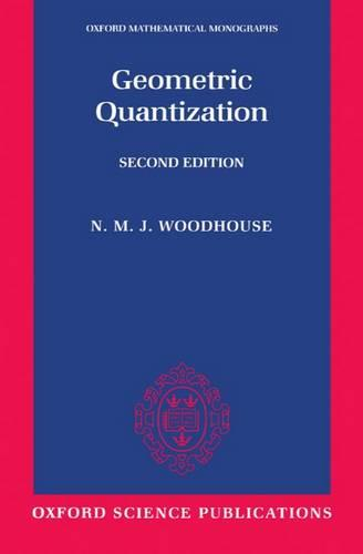 Geometric Quantization - Oxford Mathematical Monographs (Paperback)