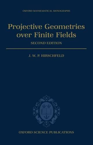 Projective Geometries Over Finite Fields - Oxford Mathematical Monographs (Hardback)