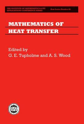 Mathematics of Heat Transfer - Institute of Mathematics and its Applications Conference Series No.66 (Hardback)