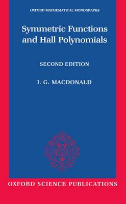 Symmetric Functions and Hall Polynomials - Oxford Mathematical Monographs (Paperback)