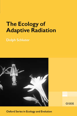 The Ecology of Adaptive Radiation - Oxford Series in Ecology & Evolution (Hardback)