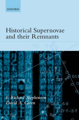 Historical Supernovae and Their Remnants - International Series in Astronomy and Astrophysics No.5 (Hardback)