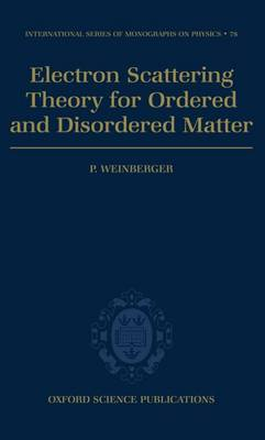 Electron Scattering Theory for Ordered and Disordered Matter - International Series of Monographs on Physics No. 78 (Hardback)