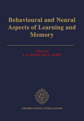 Behavioural and Neural Aspects of Learning and Memory: Proceedings of a Royal Society Discussion Meeting Held on 1 and 2 February 1990 (Hardback)