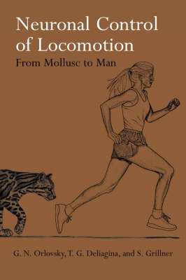 Neuronal Control of Locomotion: From Mollusc to Man - Oxford Neuroscience (Hardback)
