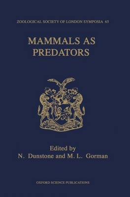 Mammals as Predators: The Proceedings of a Symposium Held by The Zoological Society - Symposia of the Zoological Society of London v.65 (Hardback)