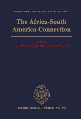 The Africa-South America Connection - Oxford Biogeography Series No.7 (Hardback)
